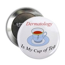 """Dermatology is my cup of tea 2.25"""" Button (10 pack"""