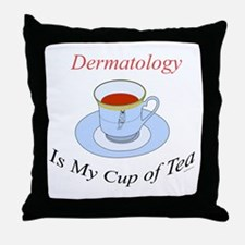 Dermatology is my cup of tea Throw Pillow