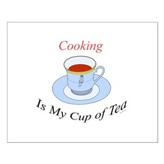 Cooking is my cup of tea Posters