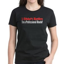 Didn't Retire Professional Abuela T-Shirt