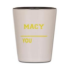 Cool Macy Shot Glass