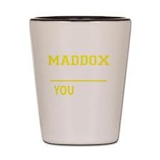 Funny Maddox Shot Glass
