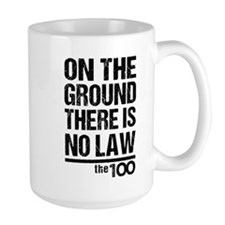 On The Ground No Law The 100 Mugs