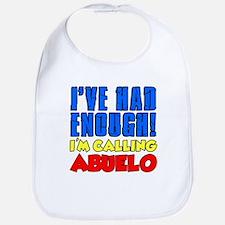 Had Enough Calling Abuelo Bib