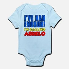 Had Enough Calling Abuelo Body Suit