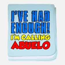 Had Enough Calling Abuelo baby blanket