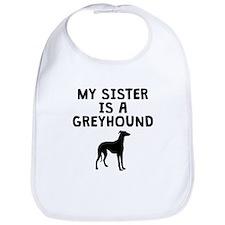 My Sister Is A Greyhound Bib