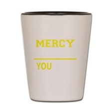 Funny Mercy Shot Glass