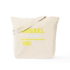 Funny Misael Tote Bag