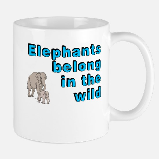 Elephants belong in the wild - Mug