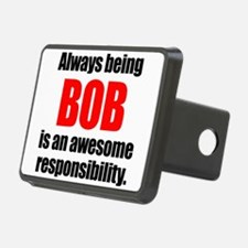 Always being Bob is an awe Hitch Cover