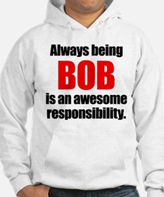 Always being Bob is an awesome r Hoodie