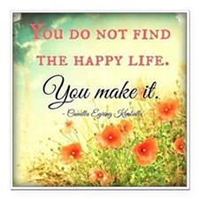 "Make Life Happy Square Car Magnet 3"" x 3"""