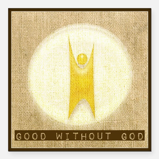 "goodwithoutgod Square Car Magnet 3"" x 3"""