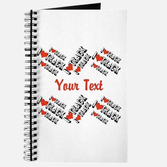 Customize I Love Track Journal