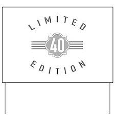 40th Birthday Limited Edition Yard Sign