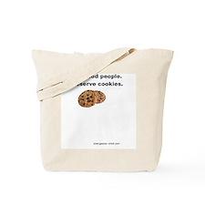 We Deserve Cookies Tote Bag