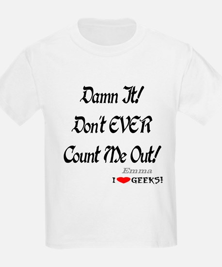 Damn It! Don't EVER Count Me T-Shirt