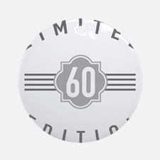 60th Birthday Limited Edition Ornament (Round)