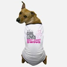 This Girl Loves West Coast Swing Dog T-Shirt