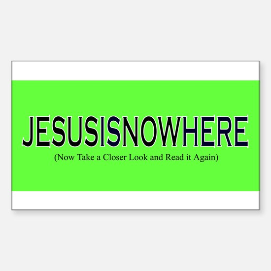 JESUSISNOWHERE Rectangle Decal