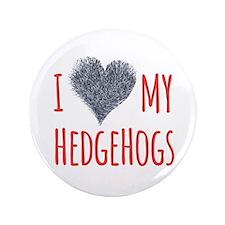 "I Heart My Hedgehogs 3.5"" Button"