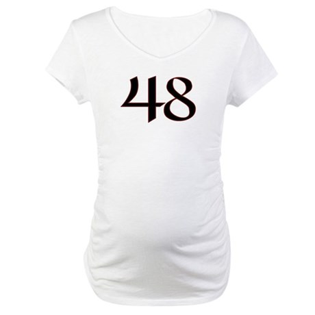 High Maintenence 48 Maternity T-Shirt
