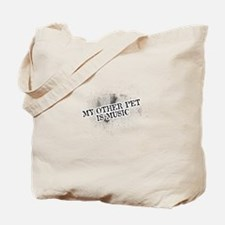 My Other Pet Is Music Tote Bag
