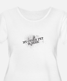 My Other Pet Is Music Plus Size T-Shirt