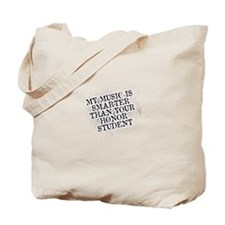 My Music Is Smarter Than Your Honor Student Tote B