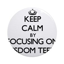 Keep Calm by focusing on Wisdom T Ornament (Round)