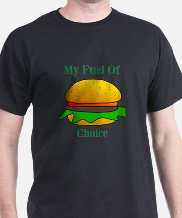 My Fuel Of Choice T-Shirt