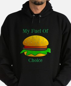 My Fuel Of Choice Hoodie