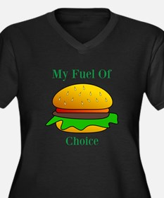 My Fuel Of Choice Plus Size T-Shirt