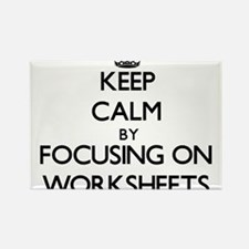 Keep Calm by focusing on Worksheets Magnets