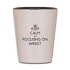 Keep Calm by focusing on Wrest Shot Glass