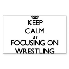Keep Calm by focusing on Wrestling Decal