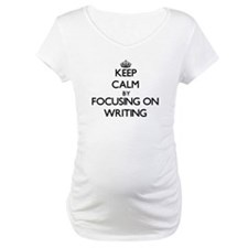 Keep Calm by focusing on Writing Shirt