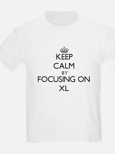 Keep Calm by focusing on Xl T-Shirt