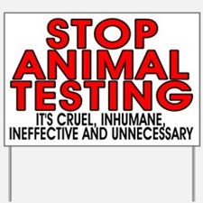 Stop animal testing - Yard Sign