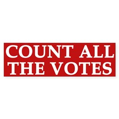 Count All The Votes (bumper sticker)