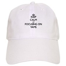 Keep Calm by focusing on Yams Baseball Cap