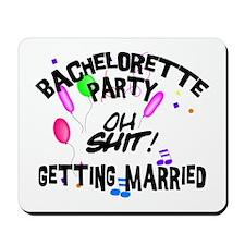 Funny Bachelorette Mousepad