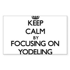 Keep Calm by focusing on Yodeling Decal