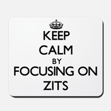 Keep Calm by focusing on Zits Mousepad