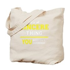 Unique Sincere Tote Bag