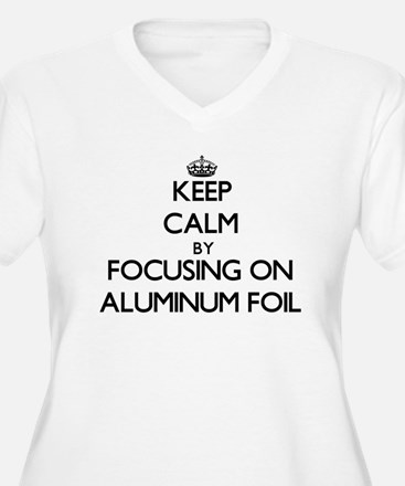 Keep Calm by focusing on Aluminu Plus Size T-Shirt
