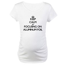 Keep Calm by focusing on Aluminu Shirt