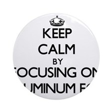 Keep Calm by focusing on Aluminum Ornament (Round)