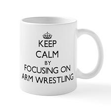 Keep Calm by focusing on Arm Wrestling Mugs